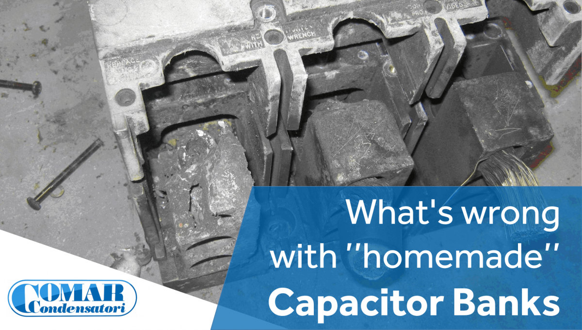 "What's wrong with ""homemade"" Capacitor Banks"