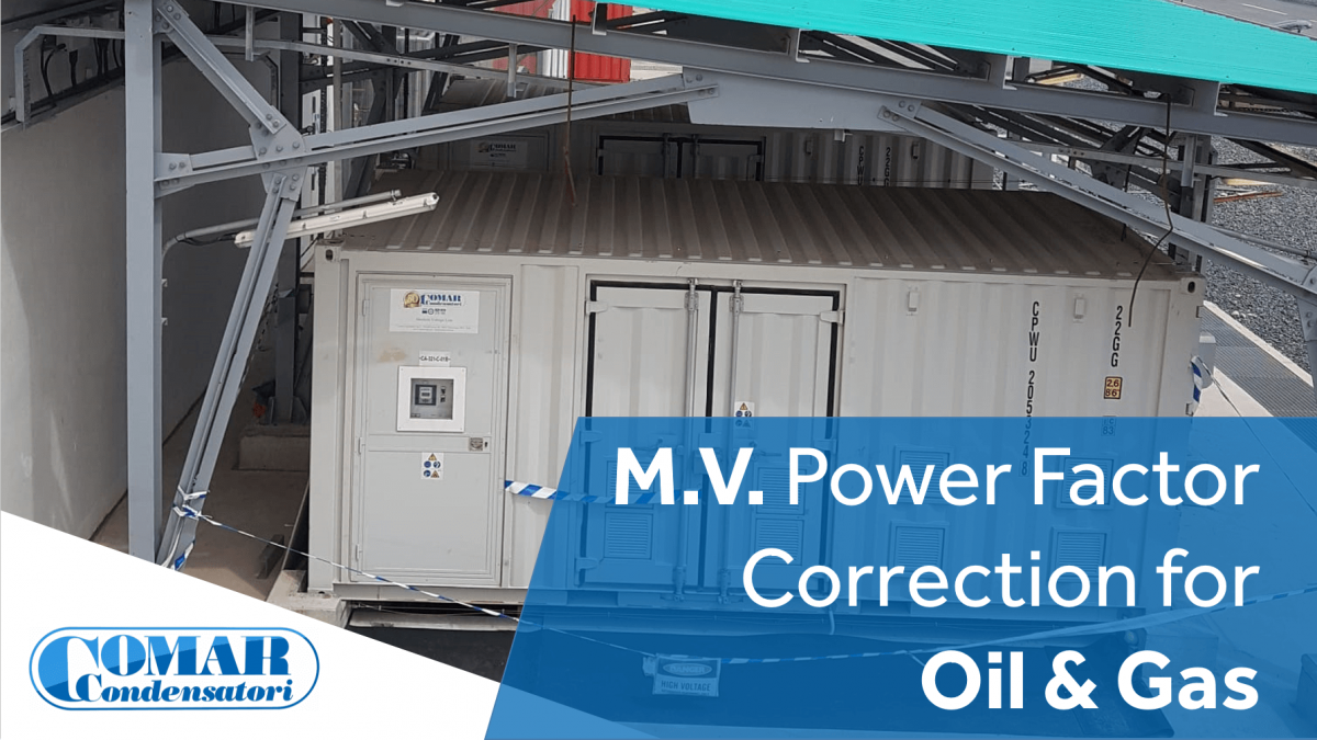 M.V. Power Factor Correction for Oil & Gas